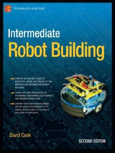Intermediate Robot Building (2010) by David Cook