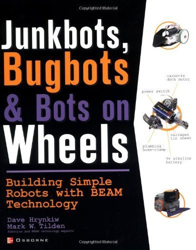 JunkBots, Bugbots, and Bots on Wheels: Building Simple Robots With BEAM Technology (2002) by Hrynkiw & Tilden